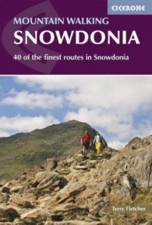 Mountain Walking in Snowdonia : 40 of the Finest Routes in Snowdonia, Paperback Book