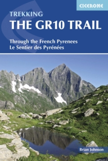 The GR10 Trail : Through the French Pyrenees: Le Sentier des Pyrenees, Paperback Book