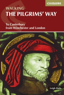 The Pilgrim's Way : To Canterbury from Winchester and London, Paperback Book