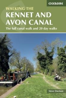 The Kennet and Avon Canal : The Full Canal Walk and 20 Day Walks, Paperback Book