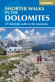 Shorter Walks in the Dolomites : 50 varied day walks in the mountains, Paperback Book