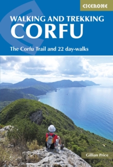 Walking and Trekking on Corfu : The Corfu Trail and 22 outstanding day-walks, Paperback / softback Book