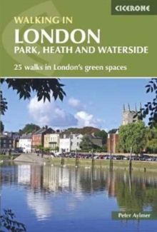 Walking in London : Park, heath and waterside - 25 walks in London's green spaces, Paperback / softback Book