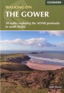 Walking on the Gower : 30 walks exploring the AONB peninsula in South Wales, Paperback Book