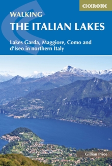 Walking the Italian Lakes : Lakes Garda, Maggiore, Como and d'Iseo in northern Italy, Paperback Book