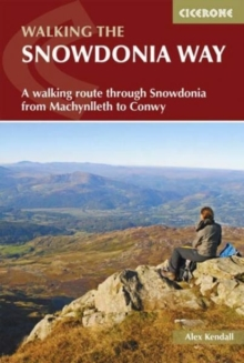 The Snowdonia Way : A walking route through Snowdonia from Machynlleth to Conwy, Paperback / softback Book