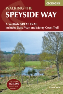 The Speyside Way : A Scottish Great Trail, Includes the Dava Way and Moray Coast Trails, Paperback Book