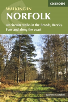 Walking in Norfolk : 40 circular walks in the Broads, Brecks, Fens and along the coast, Paperback / softback Book