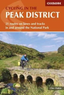 Cycling in the Peak District : 21 routes on lanes and tracks in and around the National Park, Paperback / softback Book