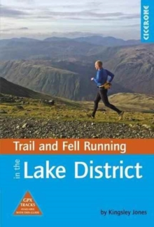 Trail and Fell Running in the Lake District : 40 Routes in the National Park Including Classic Routes, Paperback Book
