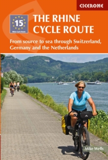 The Rhine Cycle Route : From source to sea through Switzerland, Germany and the Netherlands, Paperback Book