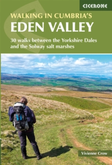 Walking in Cumbria's Eden Valley : 30 walks between the Yorkshire Dales and the Solway salt marshes, Paperback / softback Book