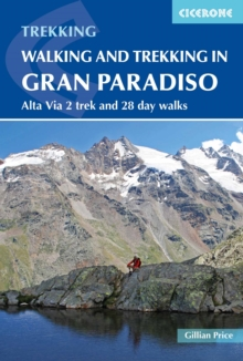 Walking and Trekking in the Gran Paradiso : Alta Via 2 trek and 28 day walks, Paperback Book