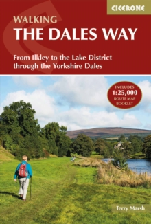 The Dales Way : From Ilkley to the Lake District through the Yorkshire Dales, Paperback / softback Book