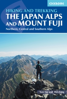 Hiking and Trekking in the Japan Alps and Mount Fuji : Northern, Central and Southern Alps, Paperback / softback Book