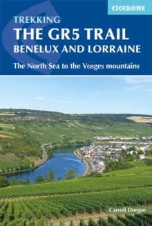 The GR5 Trail - Benelux and Lorraine : The North Sea to Schirmeck in the Vosges mountains, Paperback / softback Book