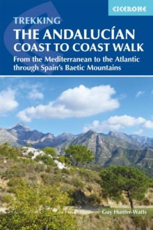 The Andalucian Coast to Coast Walk : From the Mediterranean to the Atlantic through the Baetic Mountains, Paperback / softback Book