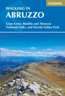 Walking in Abruzzo : Gran Sasso, Maiella and Abruzzo National Parks, and Sirente-Velino Regional Park, Paperback / softback Book