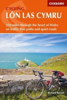 Cycling Lon Las Cymru : 250 miles through the heart of Wales on traffic-free paths and quiet roads, Paperback / softback Book