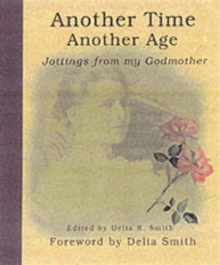Another Time, Another Age : Jottings from My Godmother, Hardback Book