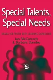 Special Talents, Special Needs : Drama for People with Learning Disabilities, Paperback Book