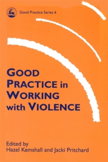 Good Practice in Working with Violence, Paperback / softback Book