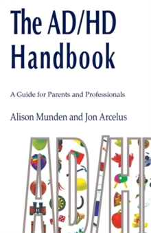 The ADHD Handbook : A Guide for Parents and Professionals, Paperback Book
