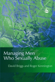 Managing Men Who Sexually Abuse, Paperback / softback Book