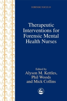 Therapeutic Interventions for Forensic Mental Health Nurses, Paperback / softback Book