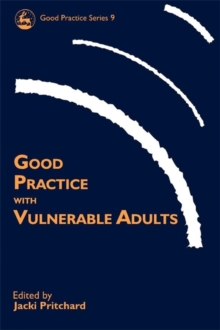 Good Practice with Vulnerable Adults, Paperback / softback Book