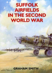 Suffolk Airfields in the Second World War, Paperback / softback Book