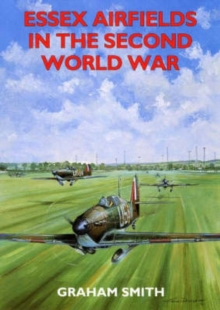 Essex Airfields in the Second World War, Paperback Book