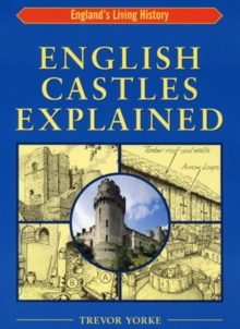 English Castles Explained, Paperback Book