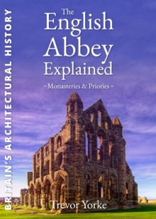 The English Abbey Explained, Paperback Book