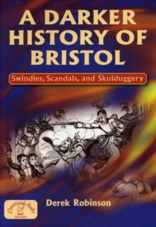 A Darker History of Bristol, Paperback Book