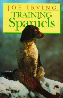 Training Spaniels, Hardback Book