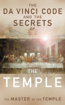 The Da Vinci Code and the Secrets of the Temple : The Master of The Temple, Paperback Book