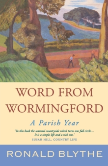 Word from Wormingford : A Parish Year, Paperback Book