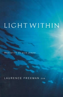 Light within : Meditation as Pure Prayer, Paperback Book