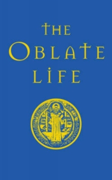 The Oblate Life : A Handbook for Spiritual Formation, Hardback Book