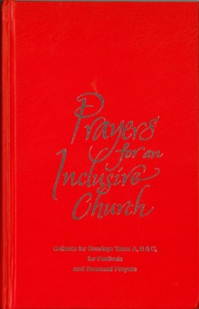 Prayers for an Inclusive Church : Resources for Sundays and Holy Days Years A,B and C, Mixed media product Book