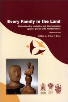 Every Family in the Land: Understanding prejudice and discrimination against people with mental illness, revised edition, Paperback / softback Book