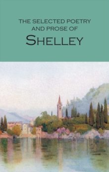 The Selected Poetry & Prose of Shelley, Paperback Book