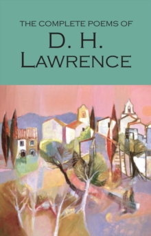 The Complete Poems of D.H. Lawrence, Paperback Book