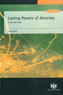 Lasting Powers of Attorney : A Practical Guide, Paperback Book
