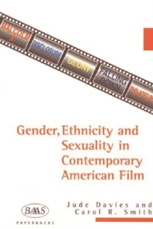 Gender, Ethnicity and Sexuality in Contemporary American Film, Paperback / softback Book