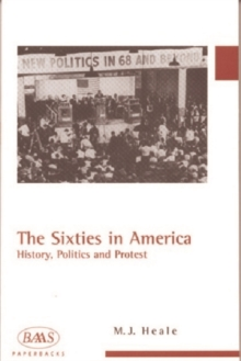 The Sixties in America : History, Politics and Protest, Paperback / softback Book
