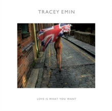 Tracey Emin : Love is What You Want, Paperback Book