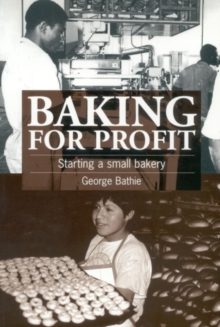 Baking for Profit : Starting a small bakery, Paperback / softback Book