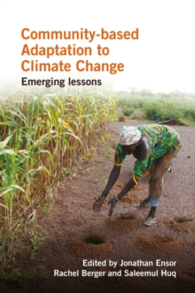 Community-Based Adaptation to Climate Change : Emerging lessons, Paperback / softback Book